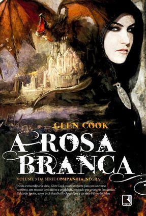 A Rosa Branca - Vol. 3 - Companhia Negra - Glen Cook | Hoshan.org