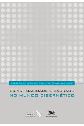 Espiritualidade e Sagrado No Mundo Cibernético - Silveira,Emerson Sena da Avellar,Valter pdf epub