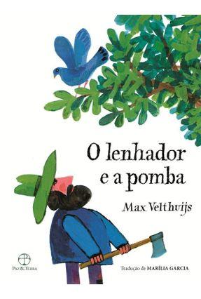 O Lenhador e A Pomba - Encadernado - Velthuijs,Max pdf epub