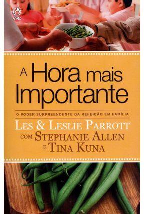 A Hora Mais Importante - o Poder Surpreendente da Refeição Em Família - Allen,Stephanie Kuna,Tina | Nisrs.org