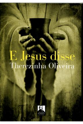 E Jesus Disse - Oliveira,Therezinha | Hoshan.org
