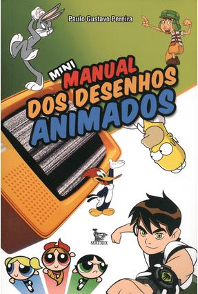 Mini Manual Dos Desenhos Animados - Pereira,Paulo Gustavo pdf epub