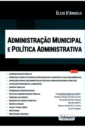 Administração Municipal e Política Administrativa - Acompanha CD - 2ª Ed. 2015 - D'angelo,Élcio | Hoshan.org
