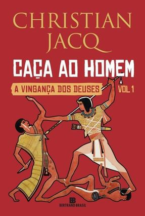 Caça Ao Homem - Vol. 1 - A Vingança Dos Deuses - Jacq,Christian pdf epub