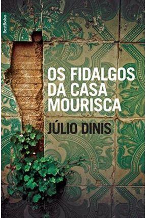 Os Fidalgos da Casa Mourisca - Bestbolso - Dinis,Júlio pdf epub