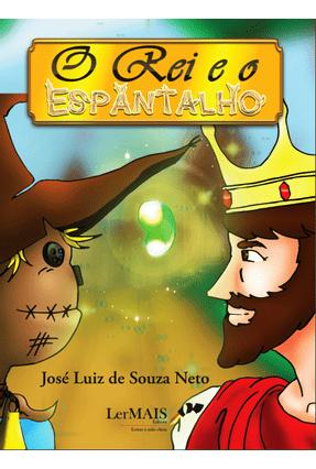 O Rei e o Espantalho - Souza Neto,José Luiz De pdf epub