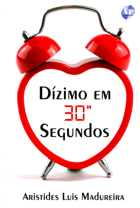 Dízimos Em 30 Segundos - Madureira,Aristides Luis   Tagrny.org