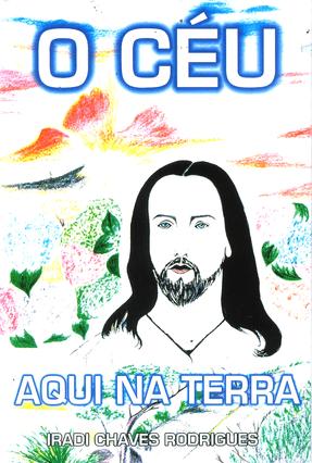 O Céu Aqui Na Terra - Rodrigues,Iradi Chaves | Tagrny.org