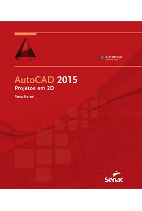 Autocad 2015 - Projetos Em 2D - Rosa Katori | Nisrs.org