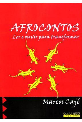 Afrocontos - Ler e Ouvir Para Transformar - Cajé,Marcos | Tagrny.org