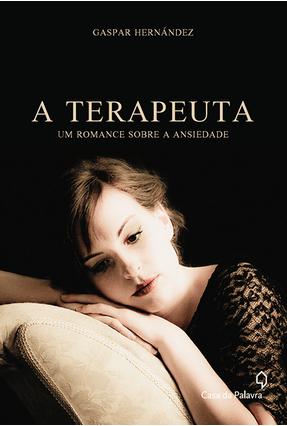A Terapeuta - Um Romance Sobre A Ansiedade - Hernández,Gaspar pdf epub