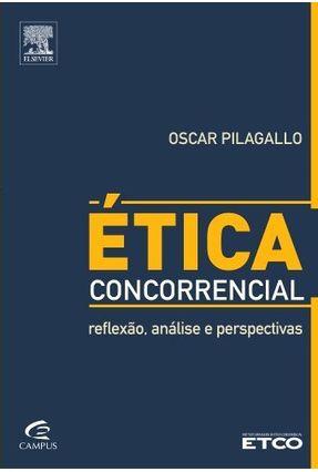 Ética Concorrencial - Pilagallo,Oscar | Hoshan.org