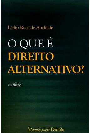Que É Direito Alternativo? - Andrade,Lédio Rosa De | Hoshan.org