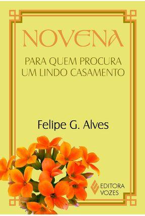 Novena Para Quem Procura Um Lindo Casamento - OFM Frei Felipe Gabriel Alves pdf epub