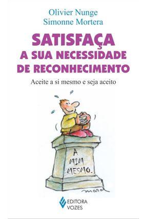 Satisfaça A Sua Necessidade de Reconhecimento - Olivier Nunge Simonne Mortera   Nisrs.org