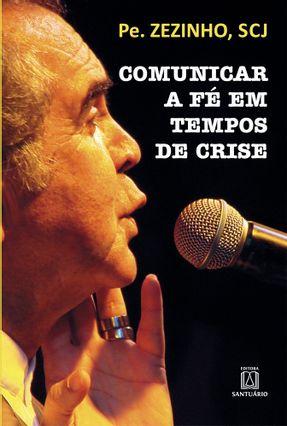 Comunicar A Fé Em Tempos de Crise - Zezinho   Nisrs.org
