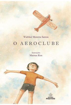 O Aeroclube - Editora Positivo | Hoshan.org