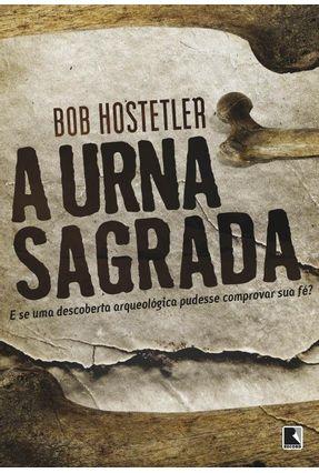 A Urna Sagrada - Hostetler,Bob   Hoshan.org