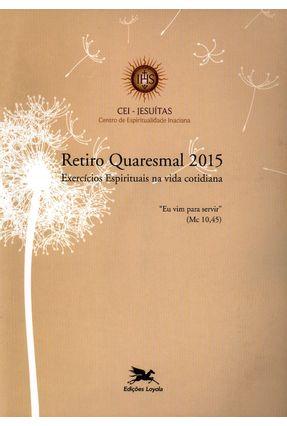 Retiro Quaresmal 2015 - Exercícios Espirituais na Vida Cotidiana - Editora Loyola | Hoshan.org
