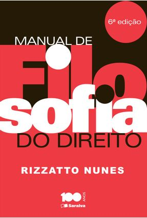 Edição antiga - Manual de Filosofia do Direito - 6ª Ed. 2015 - Nunes,Rizzato pdf epub