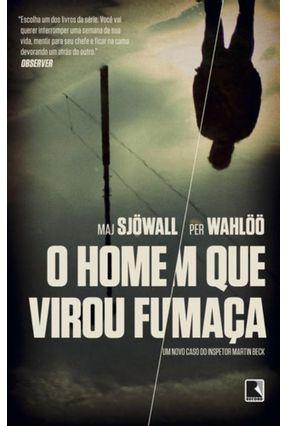 O Homem Que Virou Fumaça - Sjowall,Maj Wahlöö,Per | Hoshan.org