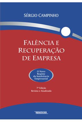 Edição antiga - Falência e Recuperação de Empresa - 7ª Ed. 2015 - Campinho,Sérgio   Tagrny.org