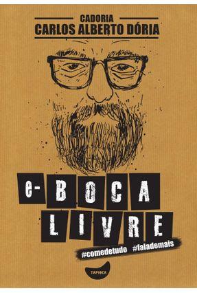 E-Boca Livre - #Falademais #Comedetudo - Dória,Carlos Alberto   Hoshan.org