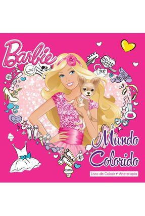 Barbie - Mundo Colorido - Col. Arteterapia - Editora Ciranda Cultural | Nisrs.org