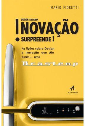 Design Encanta - Inovação Surpreende! - Fioretti,Mario   Tagrny.org