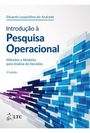 Introdução À Pesquisa Operacional - 5ª Ed. 2015 - Andrade,Eduardo Leopoldino de pdf epub