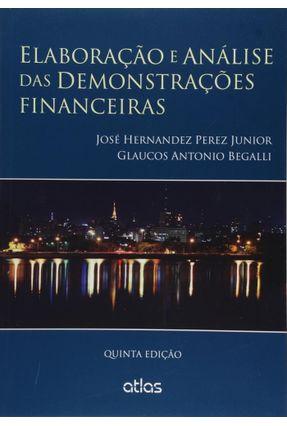 Elaboração e Análise Das Demonstrações Financeiras - 5ª Ed. 2015 - Begalli,Glaucos Antonio Junior,José Hernandez Perez | Hoshan.org