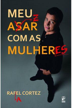 Meu Azar Com As Mulheres - Cortez,Rafael | Hoshan.org