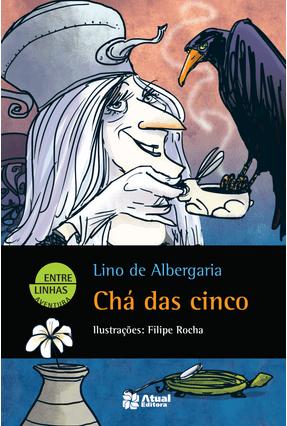 Chá Das Cinco - Col. Entre Linhas - Lino de Albergaria | Hoshan.org