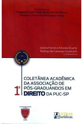 1ª Coletânea Acadêmica da Associação de Pós-Graduandos Em Direito da Puc-Sp - Duarte,Juliana Ferreira Antunes   Hoshan.org