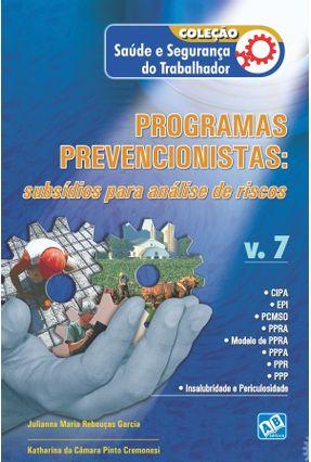 Programas Prevencionistas - Subsídios Para Análise de Riscos - Garcia,Juliana Maria Rebouças Cremonesi,Katharina Da Câmara Pinto | Hoshan.org