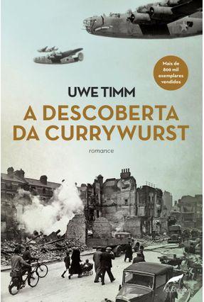 A Descoberta da Currywurst - Timm,Uwe | Hoshan.org