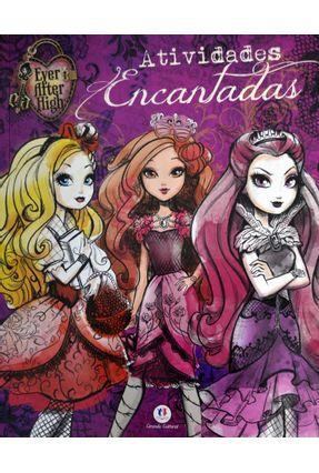 Ever After High - Atividades Encantadas - Editora Ciranda Cultural | Tagrny.org