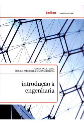 Introdução À Engenharia - Série Obras de Referência - Amorelli,Dirceu Agostinho,Marcia Barbosa,Simone   Hoshan.org