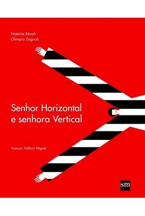 Senhor Horizontal e Senhora Vertical - Revah,Noemie   Nisrs.org