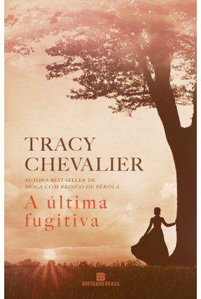 A Última Fugitiva - Tracy Chevalier   Hoshan.org