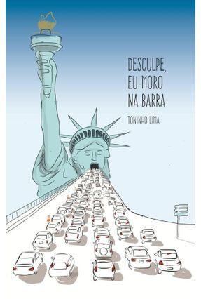 Desculpe, Eu Moro na Barra - Lima,Toninho | Hoshan.org