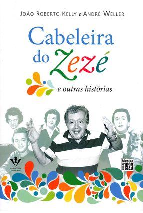 Cabeleira do Zezé e Outras Histórias - Kelly,João Roberto André Weller pdf epub