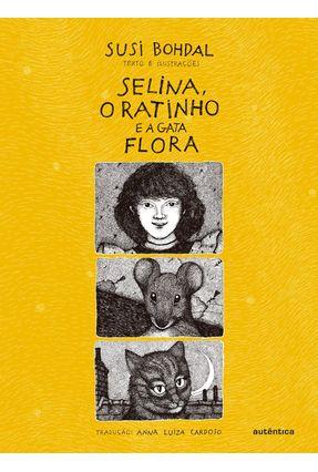 Selina, o Ratinho e A Gata Flora - Bohdal,Susi   Nisrs.org