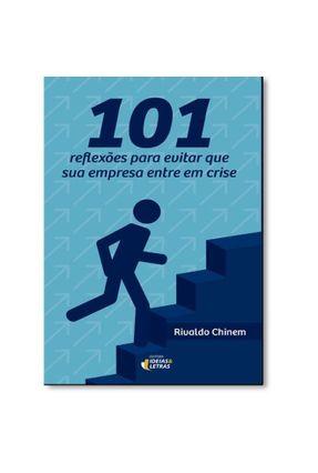 101 Reflexões Para Evitar Que Sua Empresa Entre Em Crise - Chinem,Rivaldo | Hoshan.org