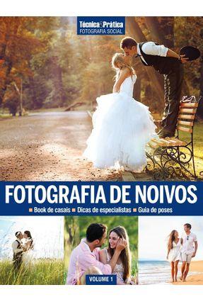 Fotografia de Noivos - Coleção Técnica & Prática Fotografia Social - Vol. 1 - Editora Europa | Tagrny.org