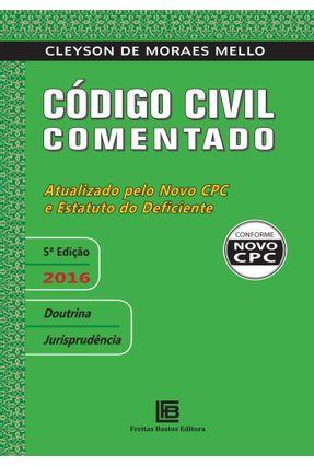 Código Civil Comentado - 5ª Edição 2016 - Mello,Cleyson de Moraes pdf epub
