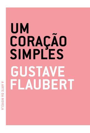 Um Coração Simples - Col.  A Arte da Novela - Flaubert,Gustave | Hoshan.org