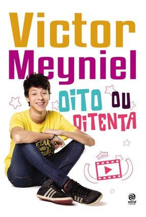 Oito ou Oitenta - Meyniel,Victor   Hoshan.org