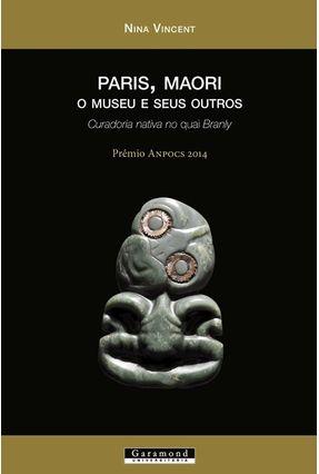 Paris, Maori - O Museu E Seus Outros - Nina Vicent | Nisrs.org