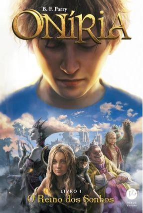 Oníria - o Reino Dos Sonhos - Vol. 1 - Parry,B. F. | Hoshan.org